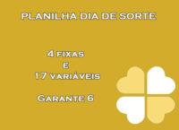 Planilha Dia de Sorte com 4 fixas e 17 variáveis - Garante 6