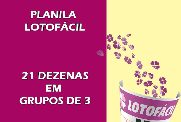 Planilha Lotofácil 21 dezenas em grupos de 3