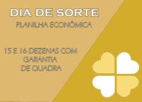 Planilha econômica Dia de Sorte - 15 e 16 dezenas