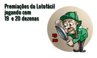 Premiações da Lotofácil jogando com 19 – 20 dezenas