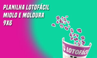 Planilha Lotofacil Miolo e Moldura 9x6